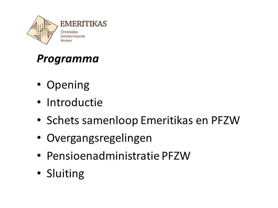 Programma Opening. Introductie. Schets samenloop Emeritikas en PFZW. Overgangsregelingen. Pensioenadministratie PFZW.