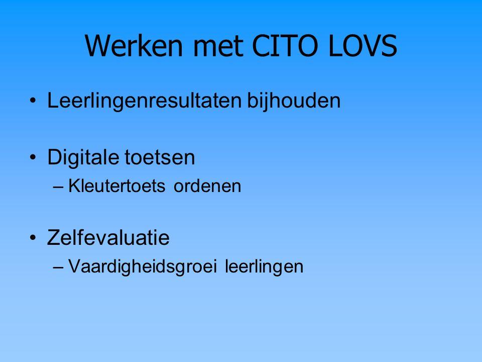Werken met CITO LOVS Leerlingenresultaten bijhouden Digitale toetsen