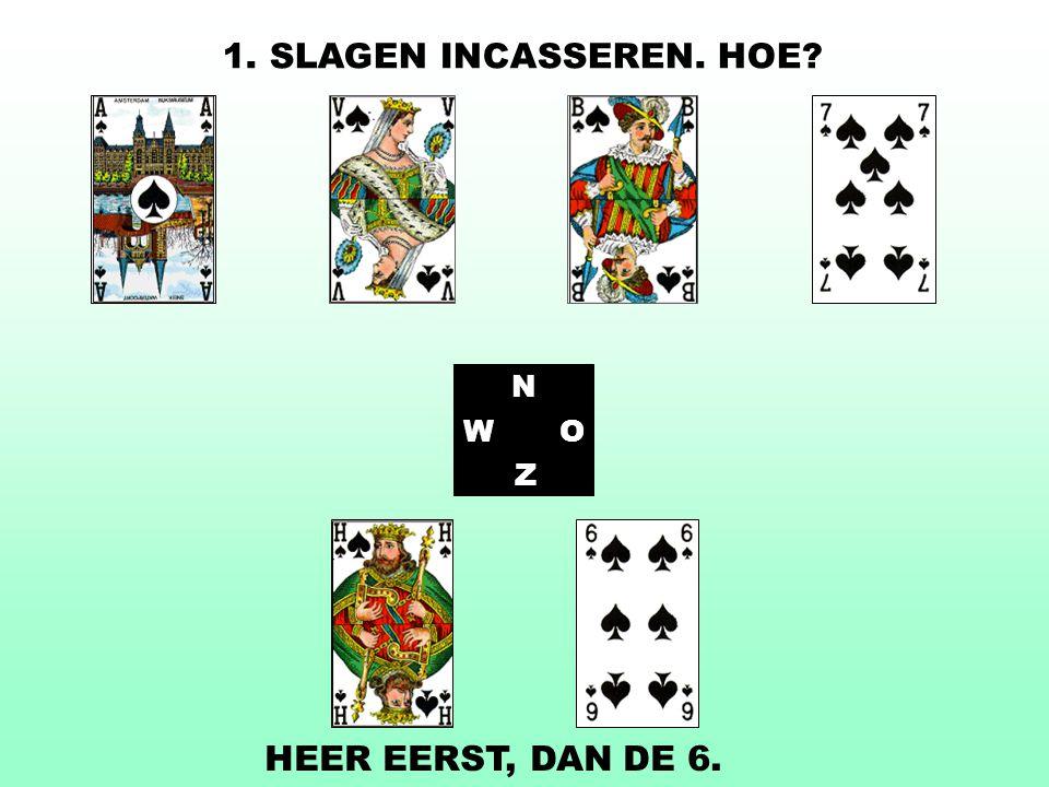 1. SLAGEN INCASSEREN. HOE N W O Z HEER EERST, DAN DE 6.