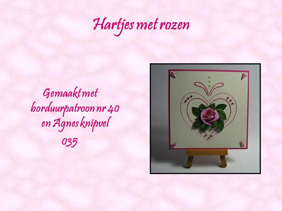 Gemaakt met borduurpatroon nr 40 en Agnes knipvel