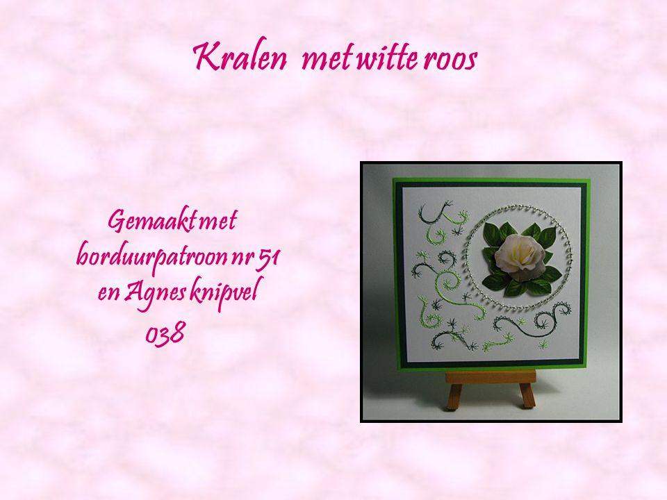 Gemaakt met borduurpatroon nr 51 en Agnes knipvel