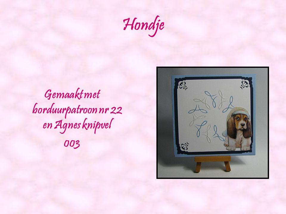 Gemaakt met borduurpatroon nr 22 en Agnes knipvel
