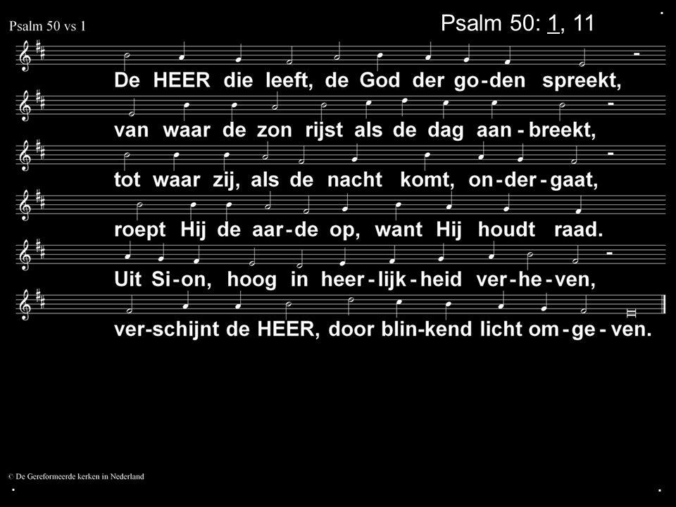 . Psalm 50: 1, 11 . .