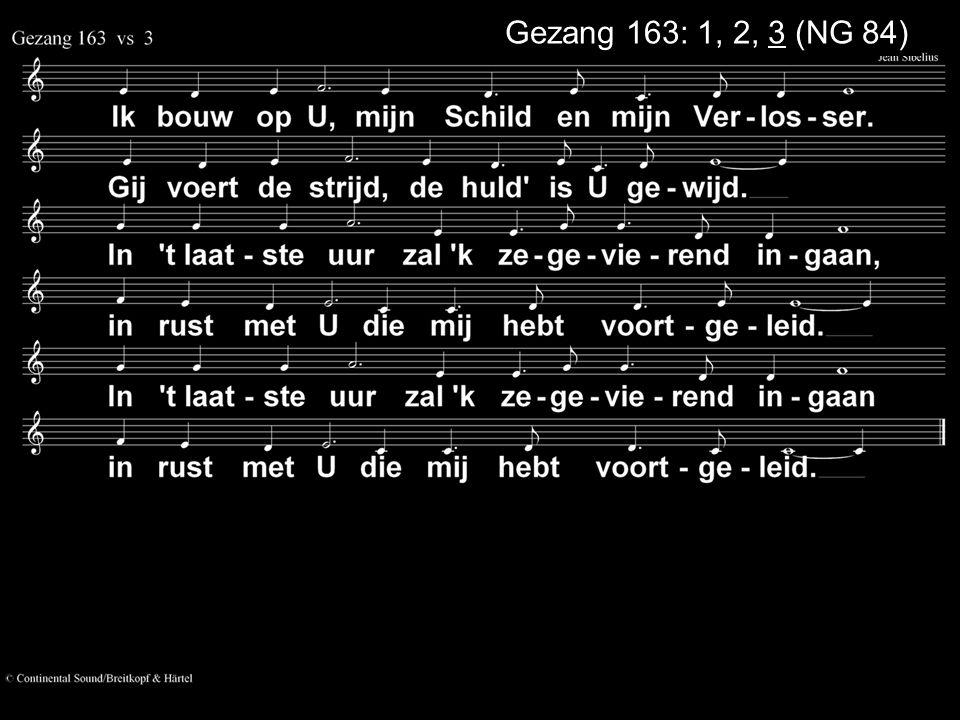 Gezang 163: 1, 2, 3 (NG 84)