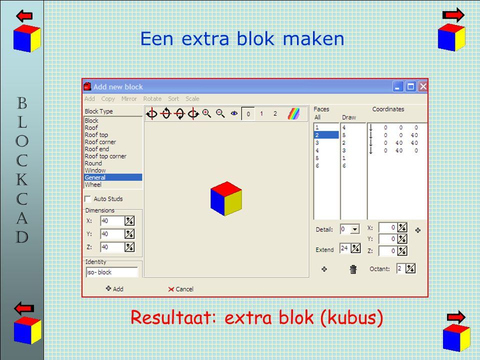 Resultaat: extra blok (kubus)