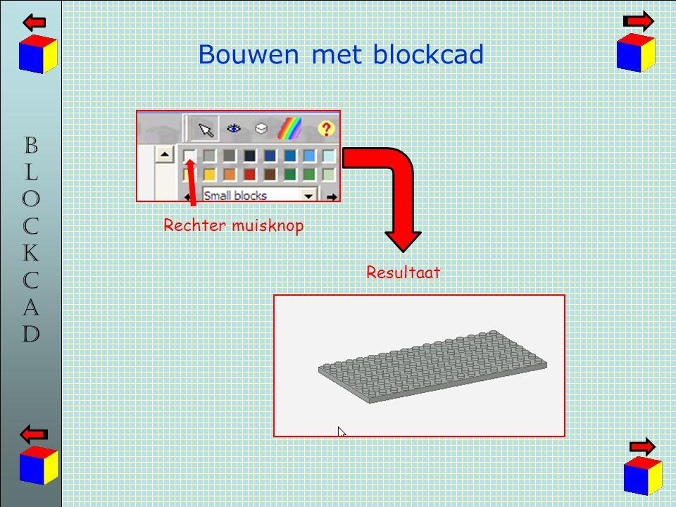 Bouwen met blockcad Rechter muisknop Resultaat
