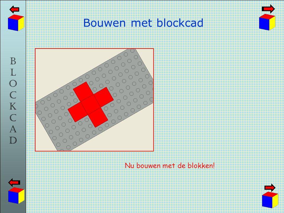 Bouwen met blockcad Nu bouwen met de blokken!