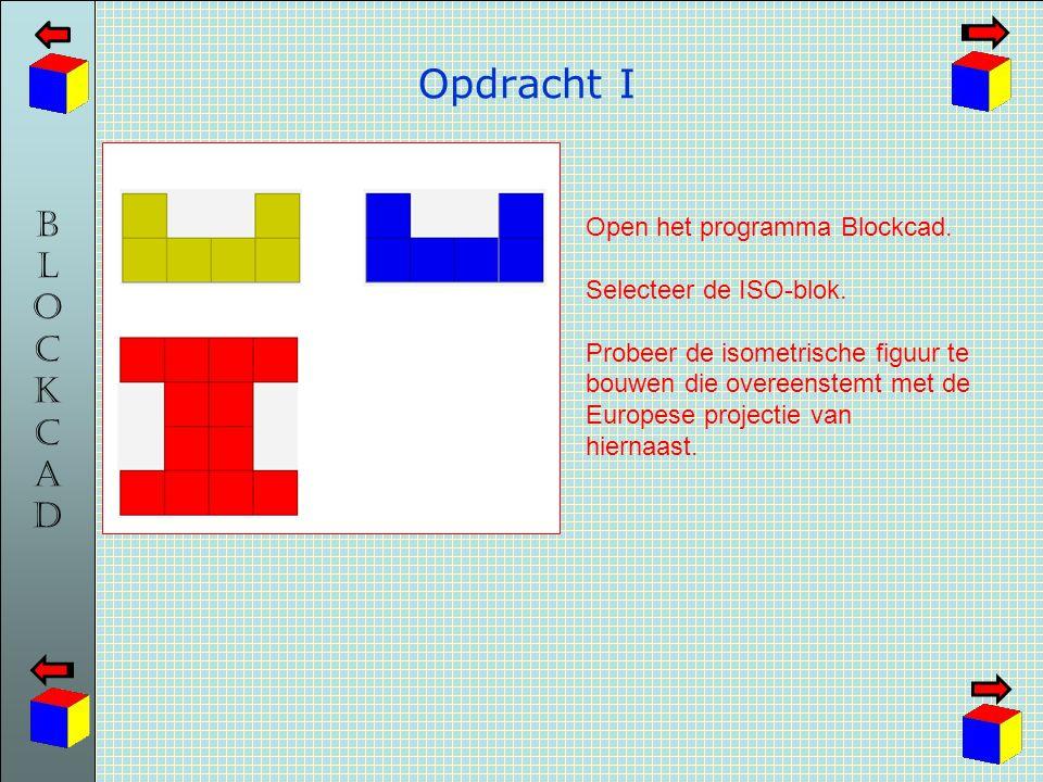 Opdracht I Open het programma Blockcad. Selecteer de ISO-blok.