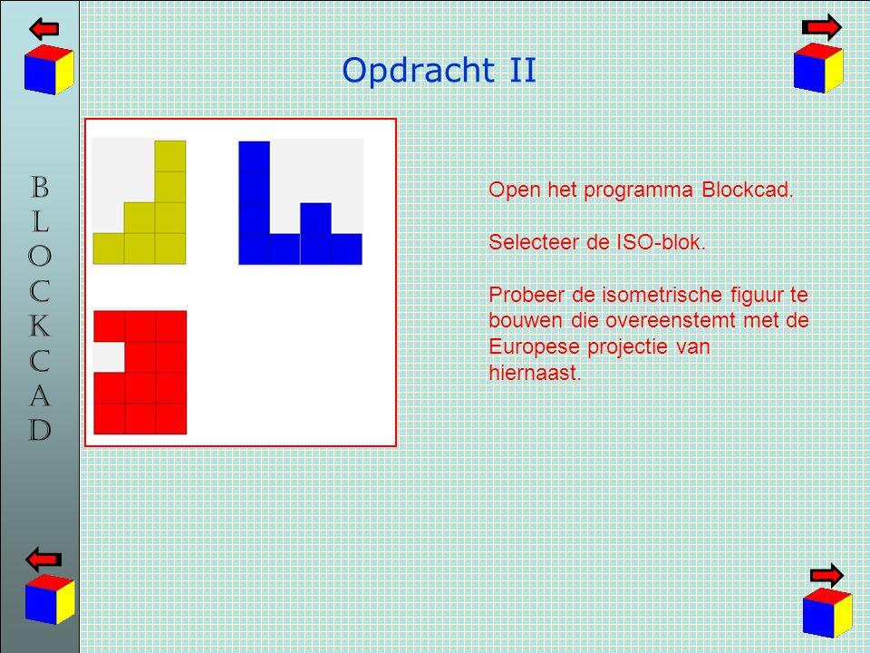 Opdracht II Open het programma Blockcad. Selecteer de ISO-blok.