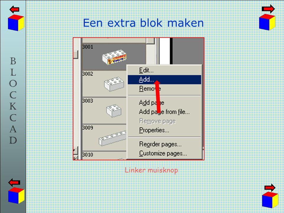 Een extra blok maken Linker muisknop