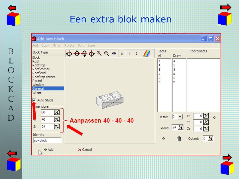 Een extra blok maken Aanpassen 40 - 40 - 40