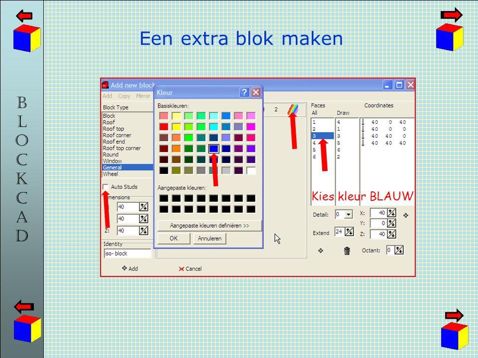 Een extra blok maken Kies kleur BLAUW