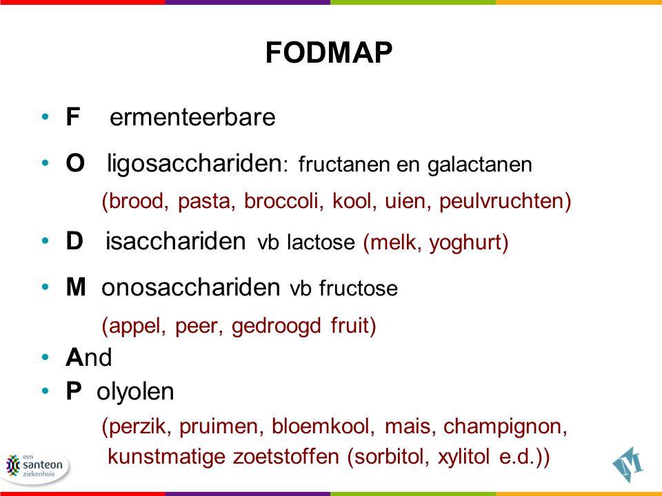 FODMAP F ermenteerbare O ligosacchariden: fructanen en galactanen