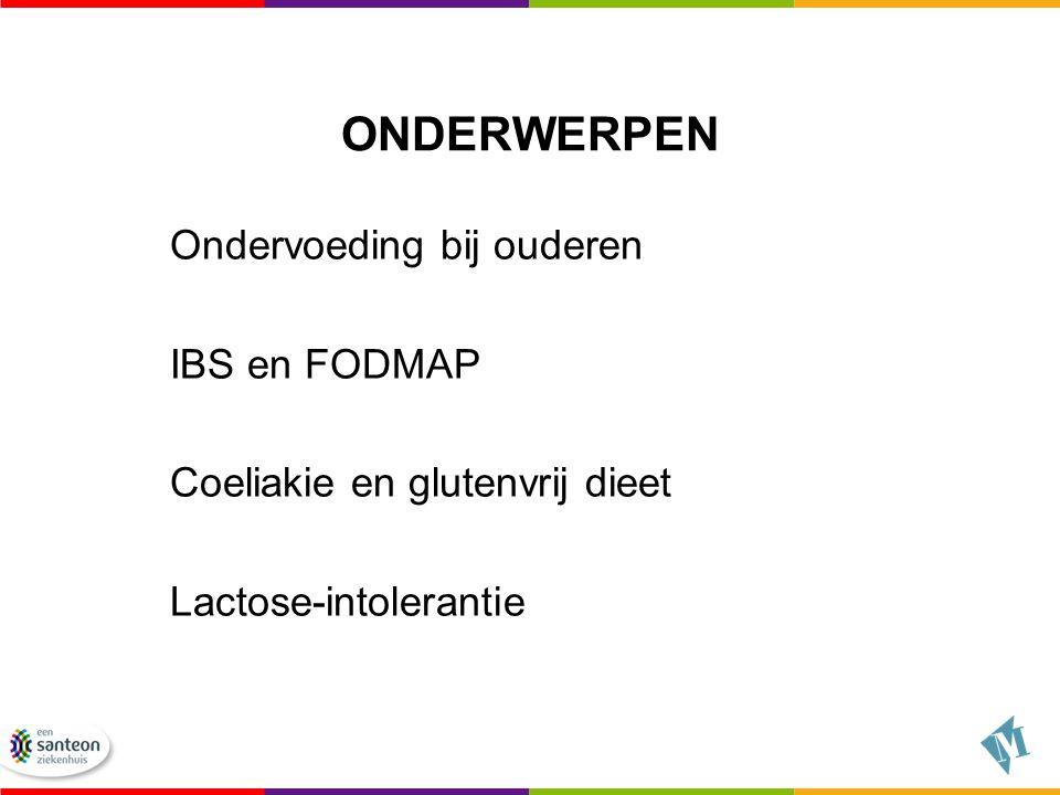 ONDERWERPEN Ondervoeding bij ouderen IBS en FODMAP