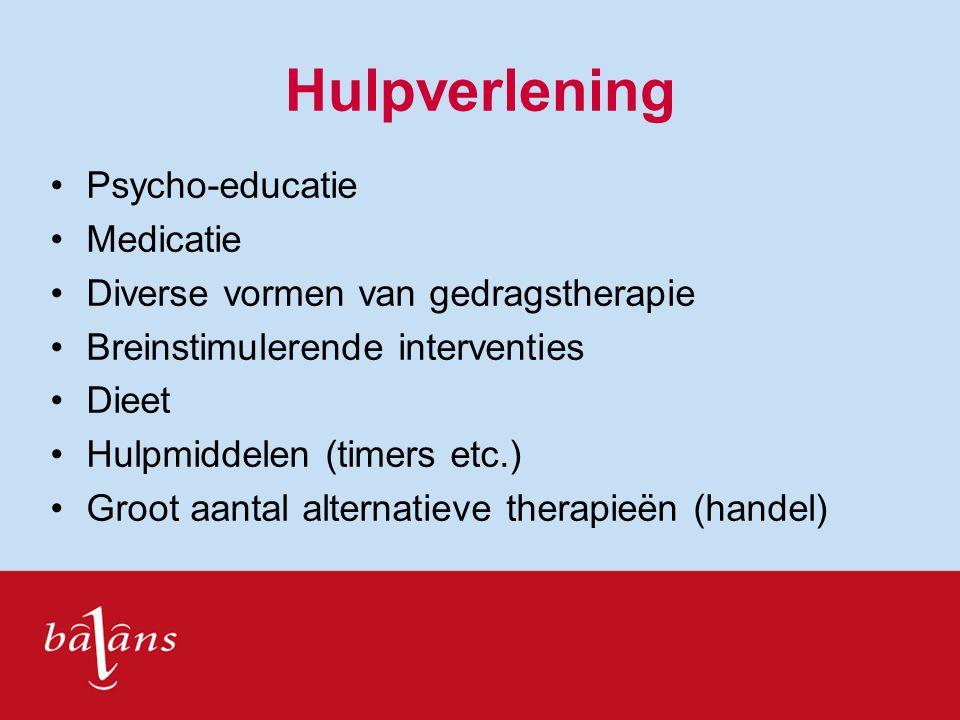 Hulpverlening Psycho-educatie Medicatie