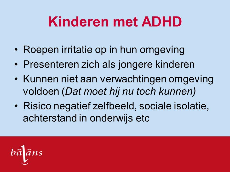 Kinderen met ADHD Roepen irritatie op in hun omgeving