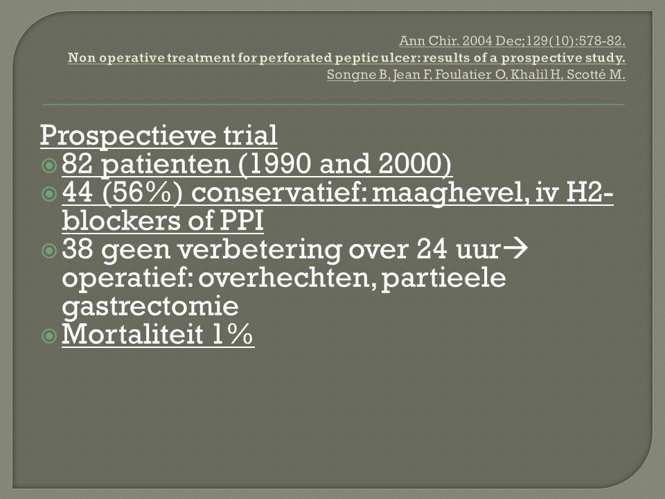 44 (56%) conservatief: maaghevel, iv H2-blockers of PPI