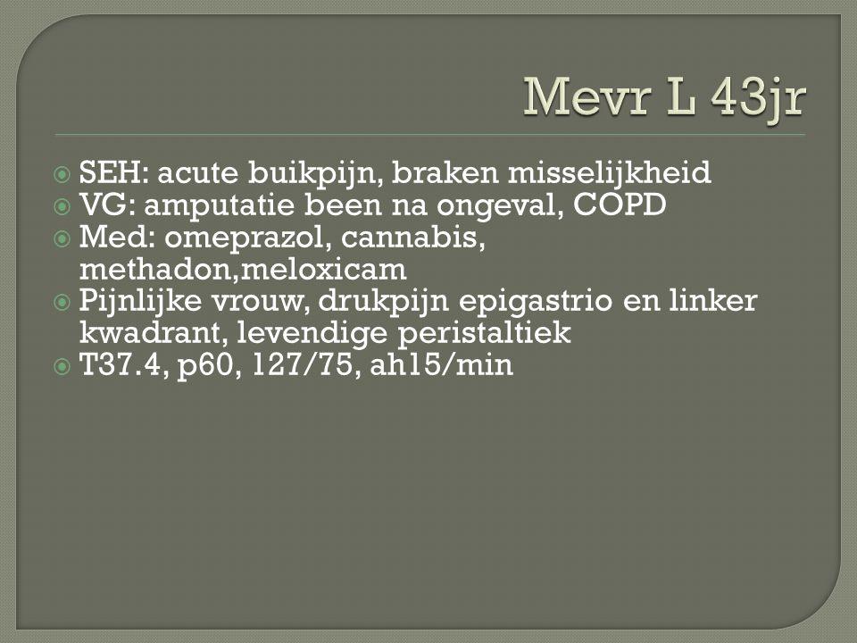 Mevr L 43jr SEH: acute buikpijn, braken misselijkheid