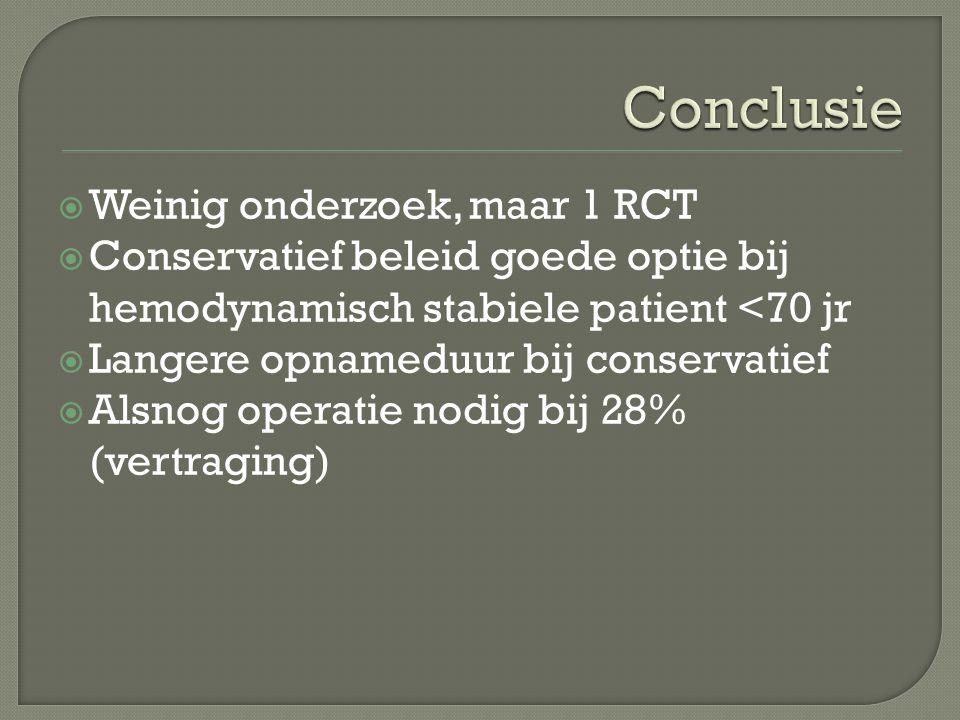 Conclusie Weinig onderzoek, maar 1 RCT