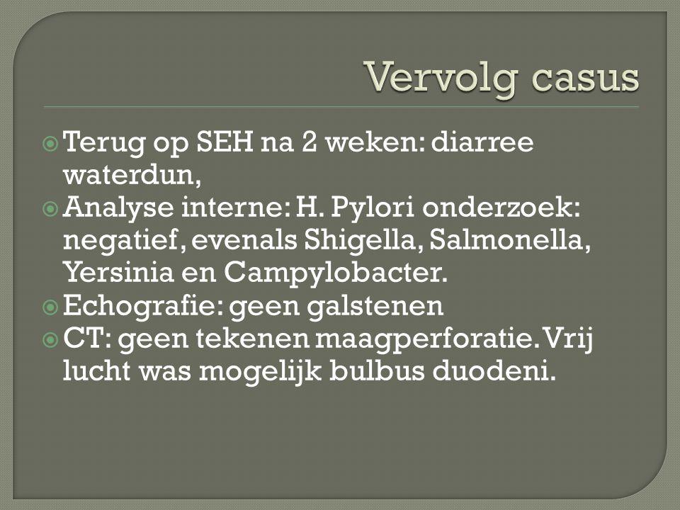 Vervolg casus Terug op SEH na 2 weken: diarree waterdun,