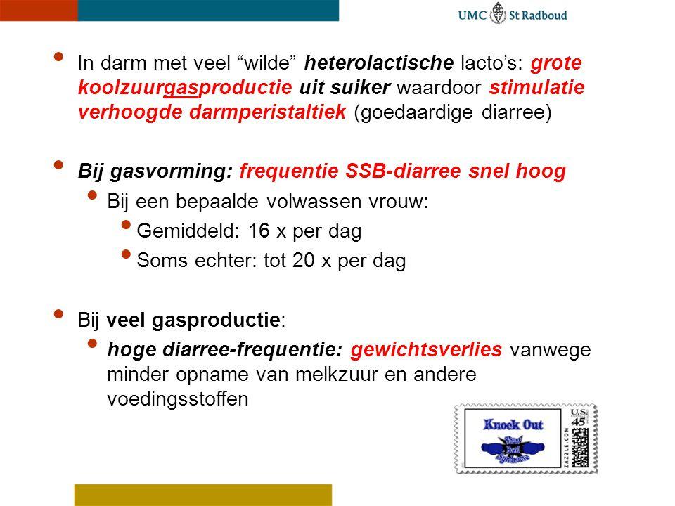 In darm met veel wilde heterolactische lacto's: grote koolzuurgasproductie uit suiker waardoor stimulatie verhoogde darmperistaltiek (goedaardige diarree)