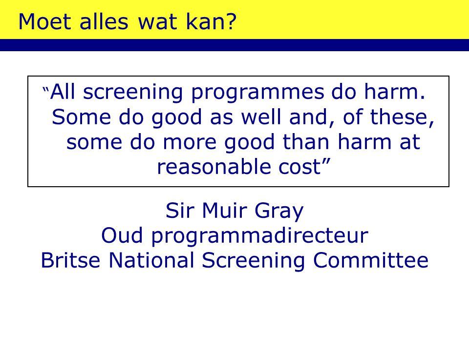 Moet alles wat kan Sir Muir Gray Oud programmadirecteur
