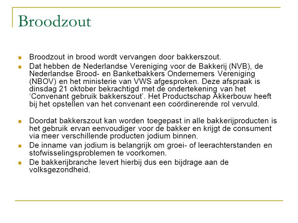 Broodzout Broodzout in brood wordt vervangen door bakkerszout.