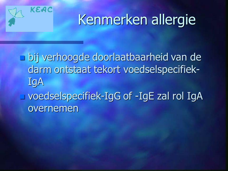 Kenmerken allergie bij verhoogde doorlaatbaarheid van de darm ontstaat tekort voedselspecifiek-IgA.