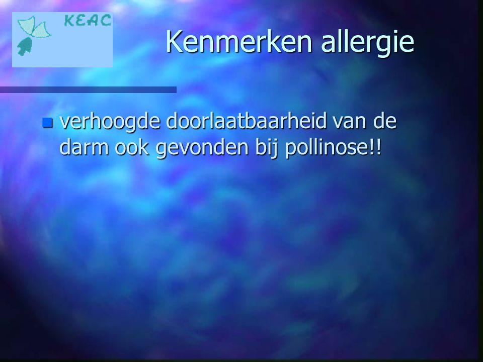 Kenmerken allergie verhoogde doorlaatbaarheid van de darm ook gevonden bij pollinose!!