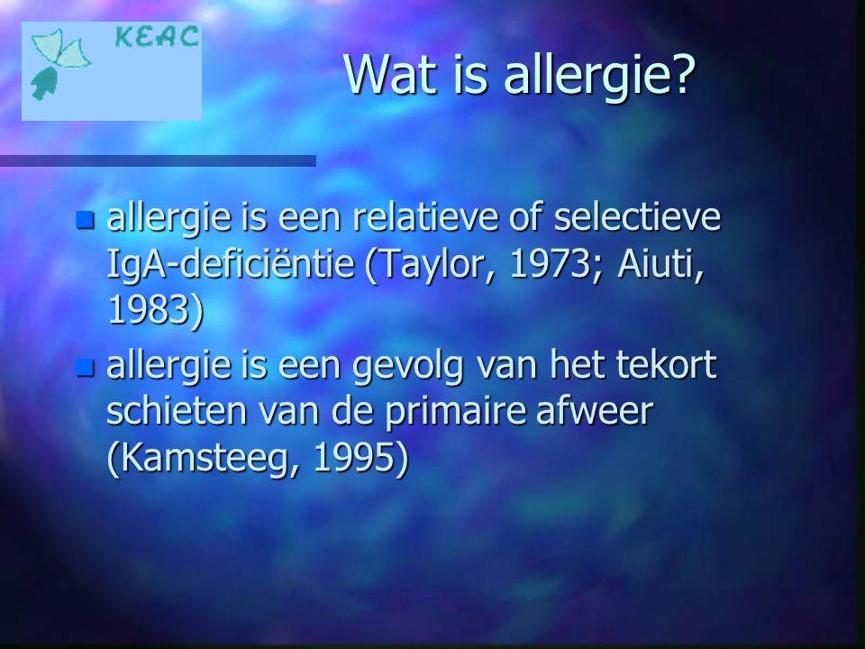 Wat is allergie allergie is een relatieve of selectieve IgA-deficiëntie (Taylor, 1973; Aiuti, 1983)