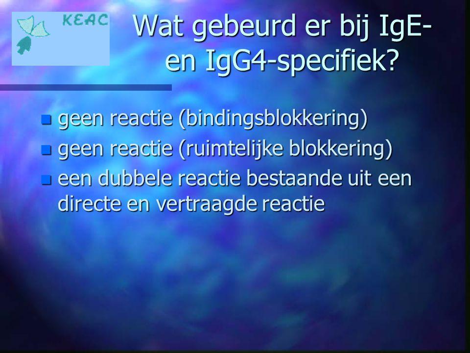 Wat gebeurd er bij IgE- en IgG4-specifiek