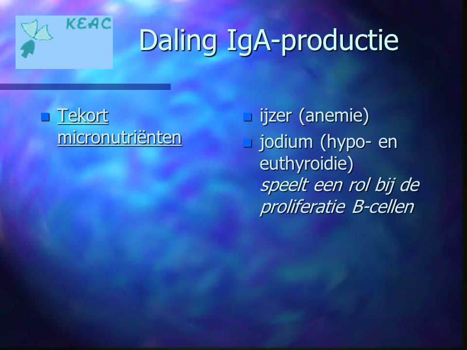 Daling IgA-productie Tekort micronutriënten ijzer (anemie)