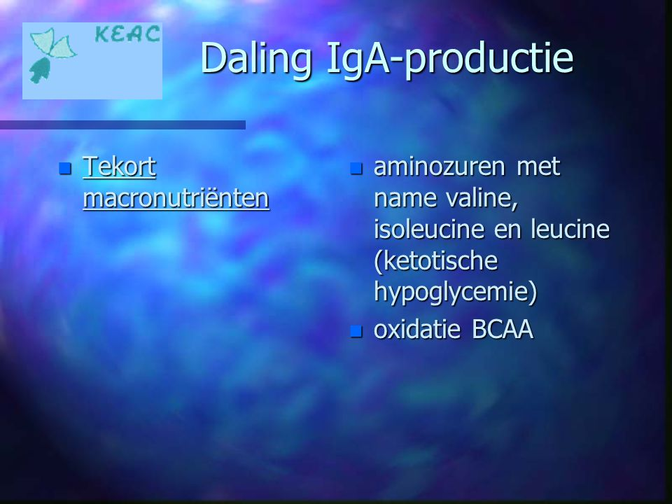 Daling IgA-productie Tekort macronutriënten