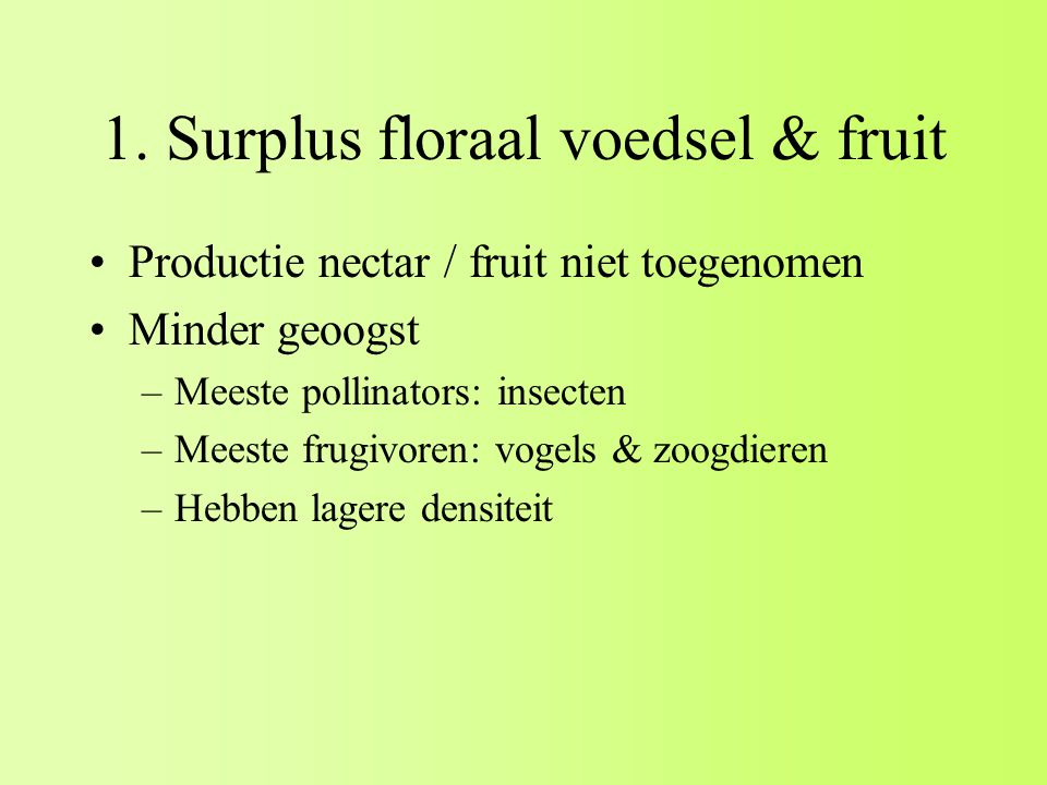 1. Surplus floraal voedsel & fruit
