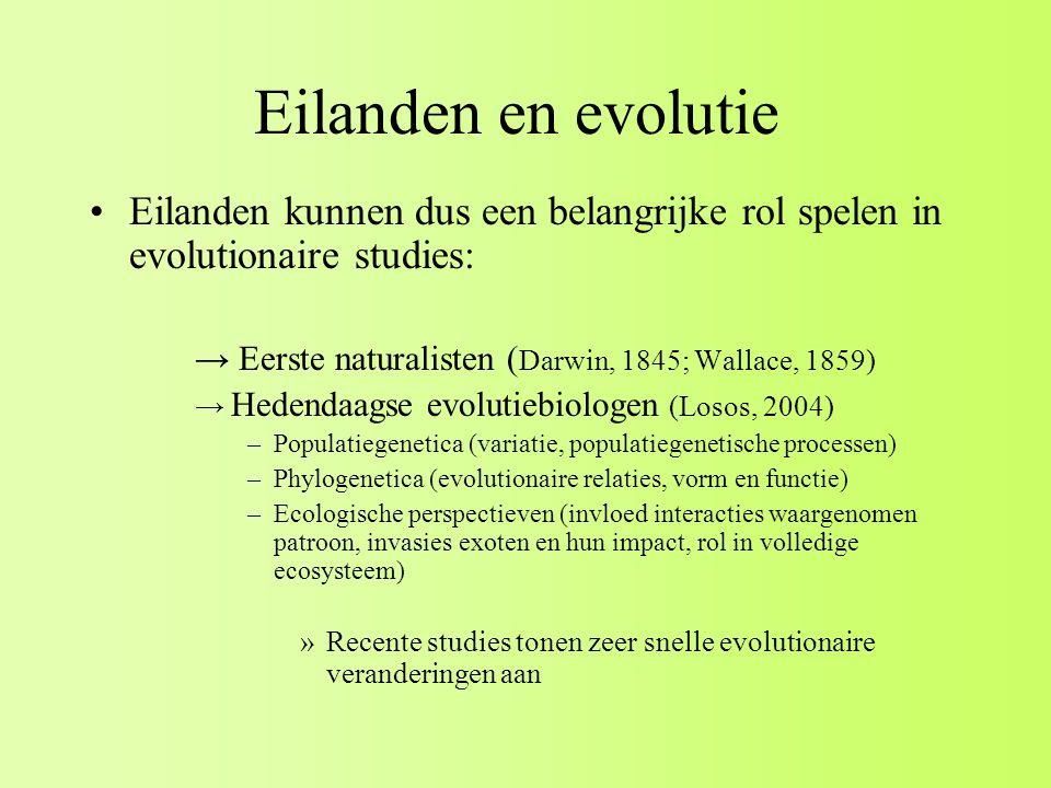 Eilanden en evolutie Eilanden kunnen dus een belangrijke rol spelen in evolutionaire studies: → Eerste naturalisten (Darwin, 1845; Wallace, 1859)