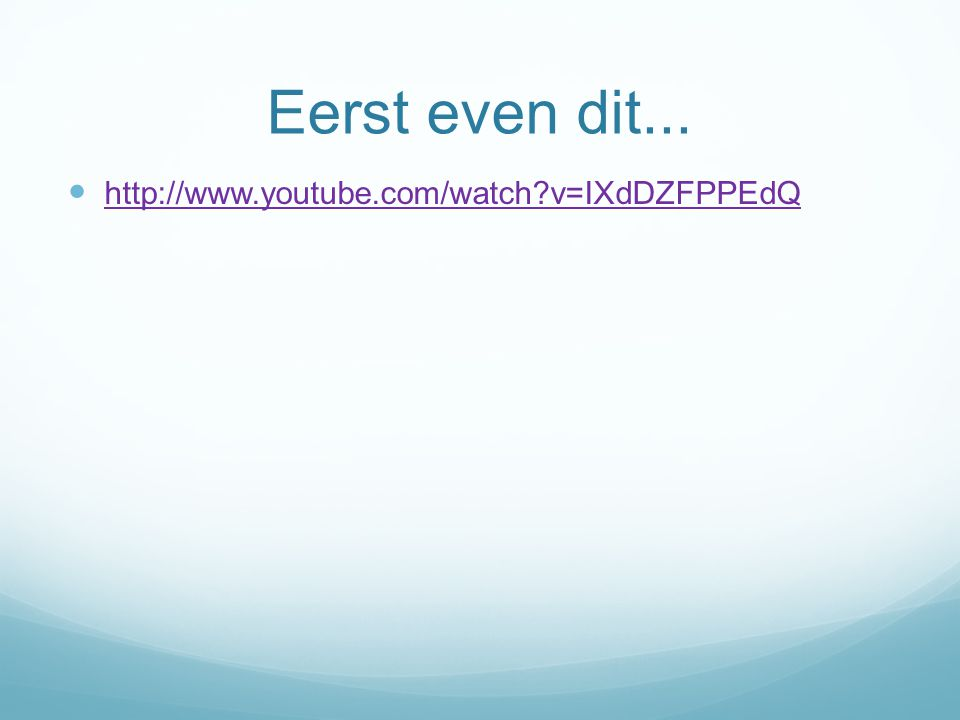 Eerst even dit... http://www.youtube.com/watch v=IXdDZFPPEdQ