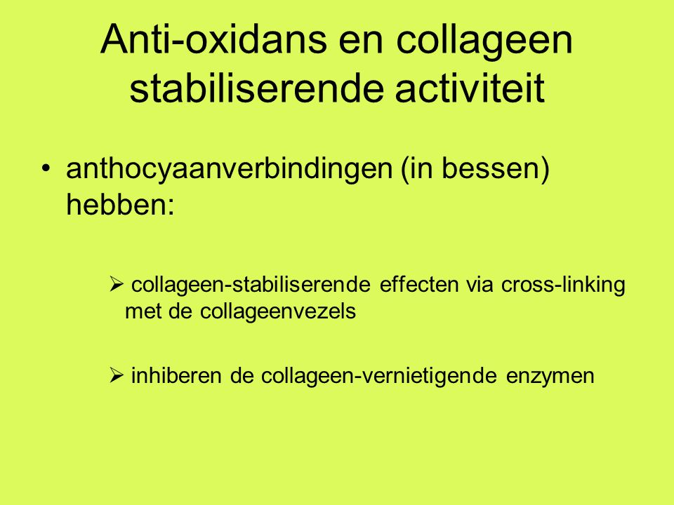 Anti-oxidans en collageen stabiliserende activiteit
