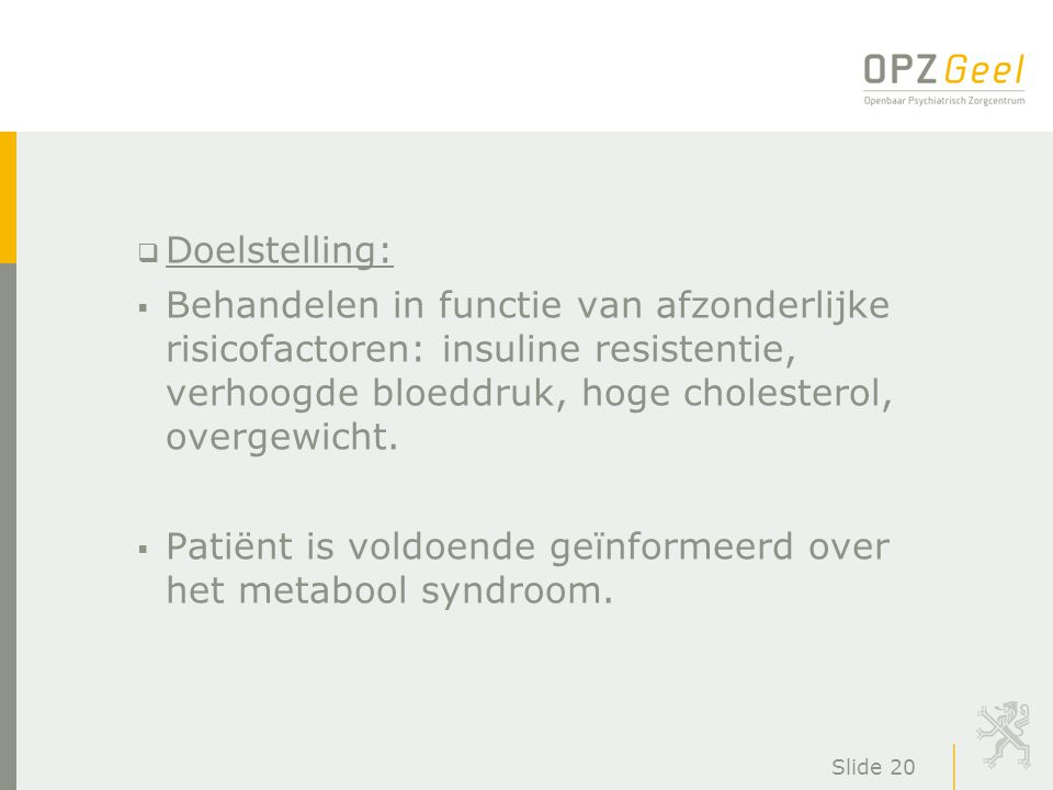 Patiënt is voldoende geïnformeerd over het metabool syndroom.