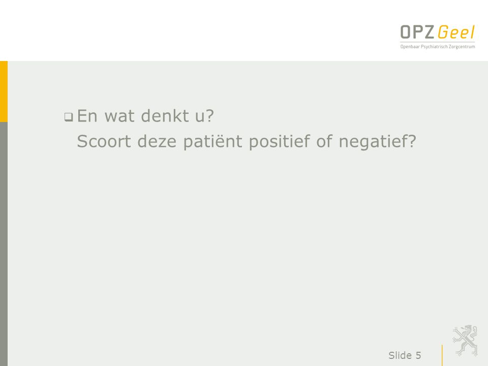 Scoort deze patiënt positief of negatief