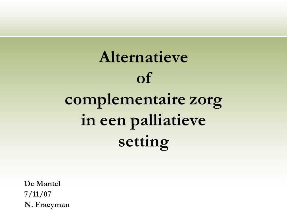 Alternatieve of complementaire zorg in een palliatieve setting