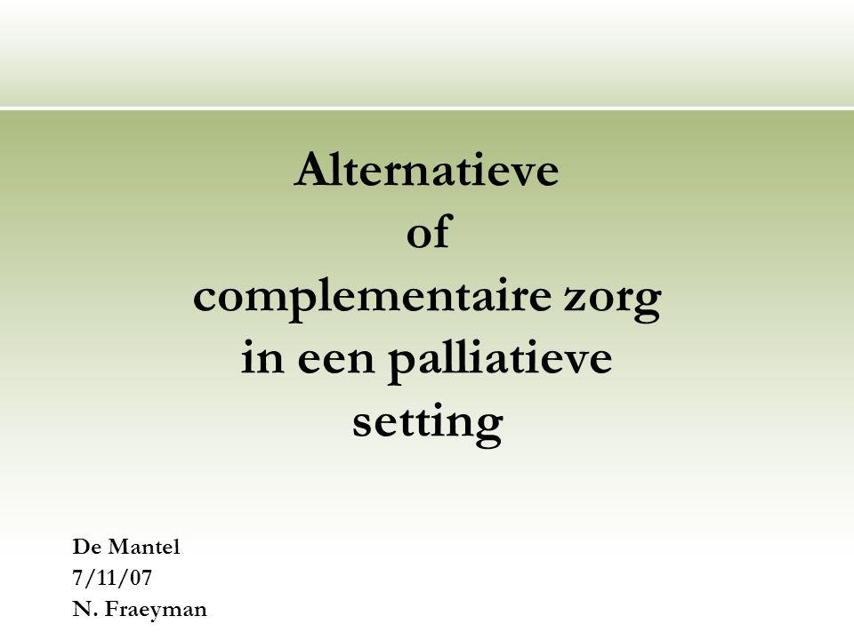 Alternatieve of complementaire zorg in een palliatieve setting