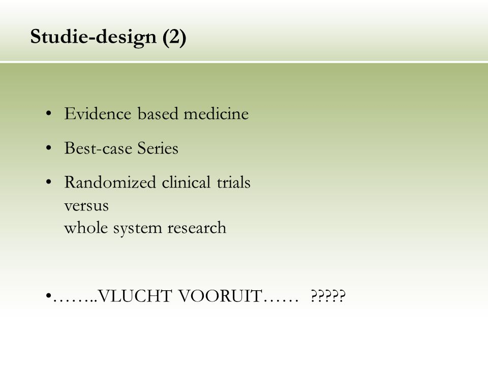 Studie-design (2) Evidence based medicine Best-case Series