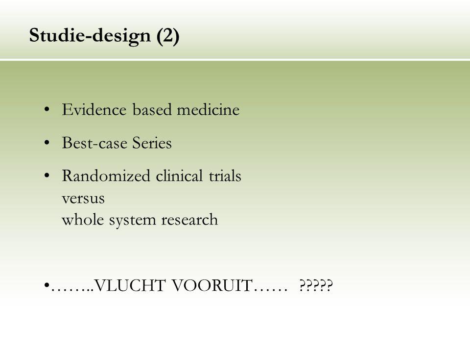 Studie-design (2) Evidence based medicine Best-case Series