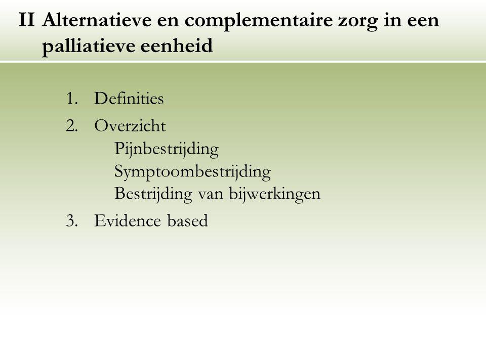 II Alternatieve en complementaire zorg in een palliatieve eenheid
