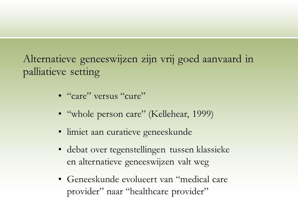 Alternatieve geneeswijzen zijn vrij goed aanvaard in palliatieve setting