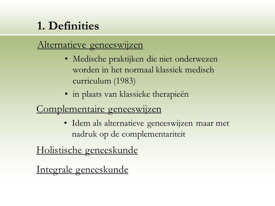 1. Definities Alternatieve geneeswijzen Complementaire geneeswijzen