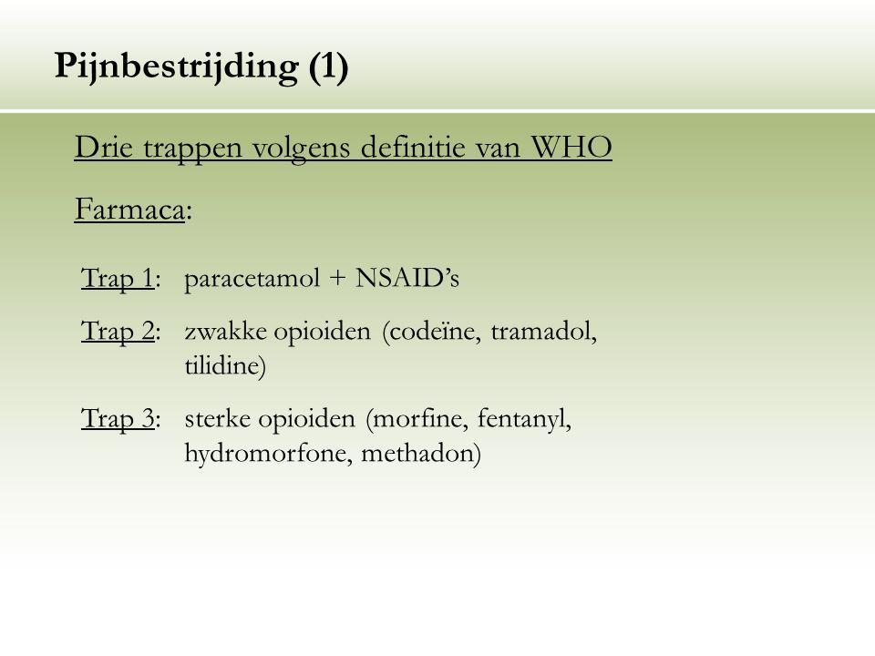Pijnbestrijding (1) Drie trappen volgens definitie van WHO Farmaca: