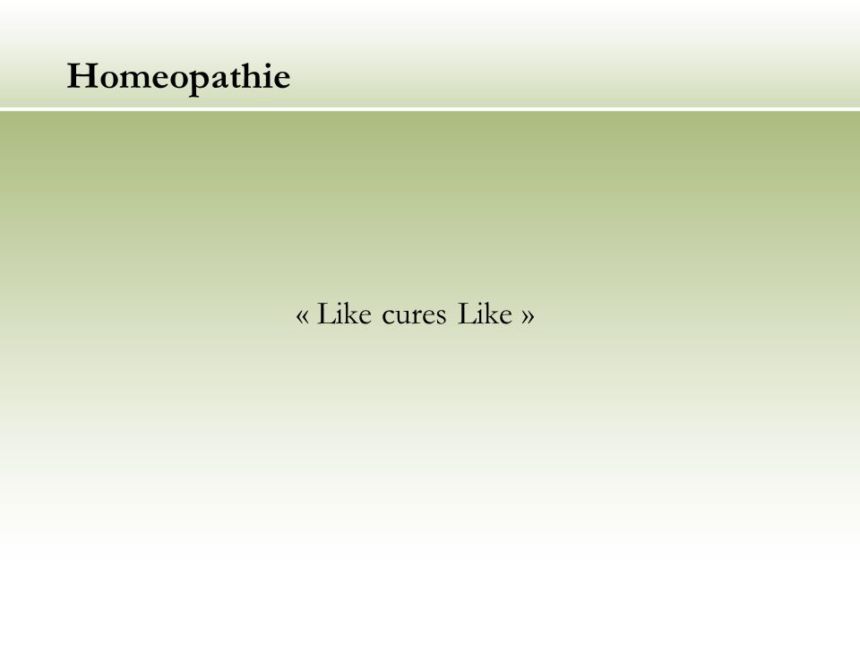 Homeopathie « Like cures Like »