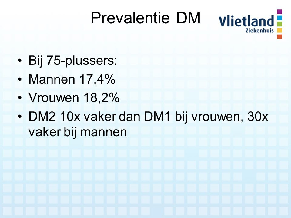 Prevalentie DM Bij 75-plussers: Mannen 17,4% Vrouwen 18,2%