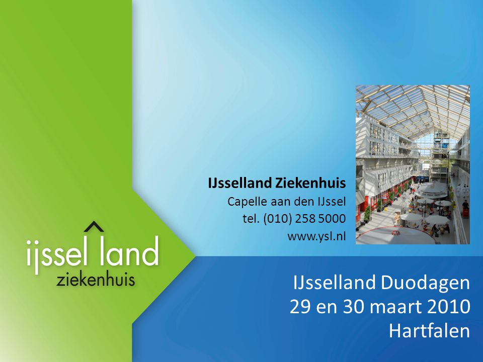 IJsselland Duodagen 29 en 30 maart 2010 Hartfalen